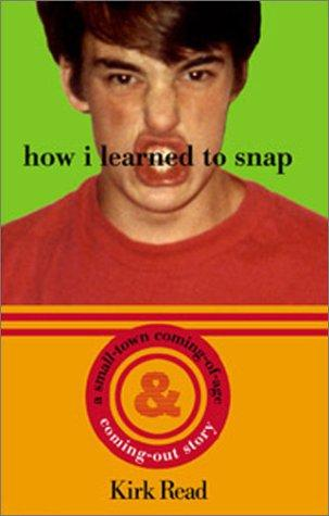 How I Learned to Snap by Kirk Read