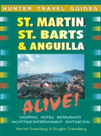 St. Martin and St. Barts Alive! by Harriet Greenberg