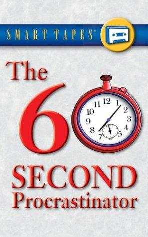 The 60 Second Procrastinator (Smart Tapes) by Jeff Davidson