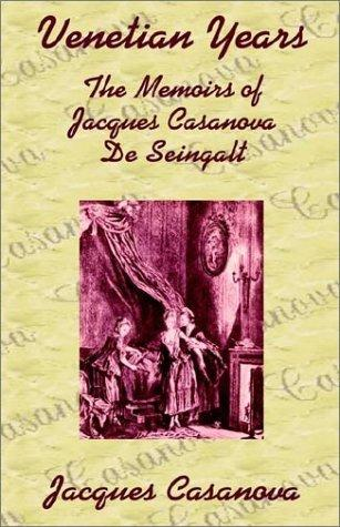 Venetian Years by Jacques Casanova