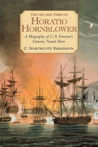 The life and times of Horatio Hornblower by C. Northcote Parkinson