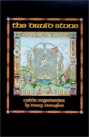 The Druid Stone by Nancy Monaghan