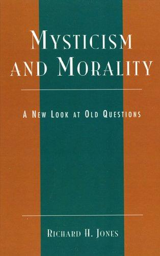 Mysticism and morality by Jones, Richard H.