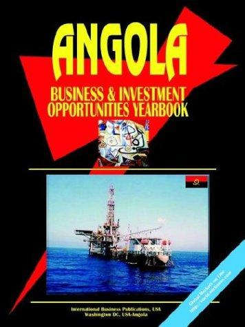 Angola Business and Investment Opportunities Yearbook
