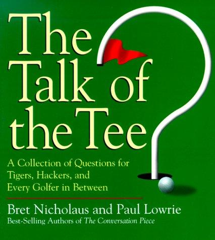 The Talk of the Tee by Bret Nicholaus
