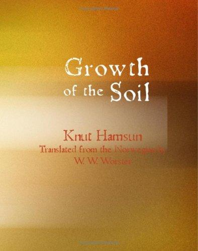 Growth of the Soil (Large Print Edition) by Knut Hamsun