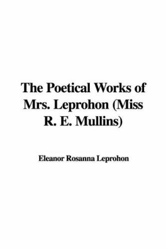 The Poetical Works of Mrs. Leprohon (Miss R. E. Mullins)