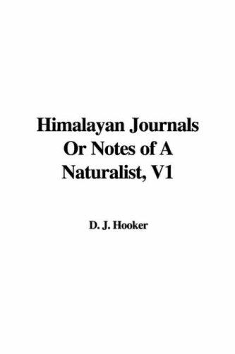 Himalayan Journals Or Notes of A Naturalist, V1