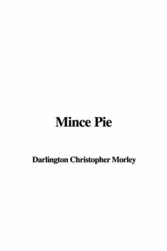 Mince Pie by Darlington Christopher Morley