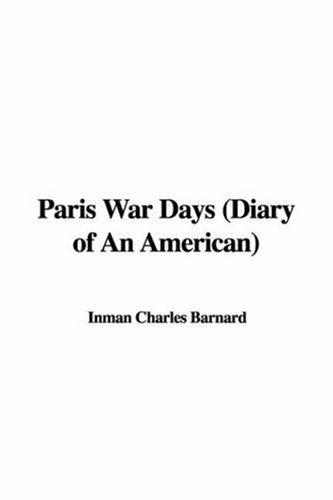 Paris War Days (Diary of An American)