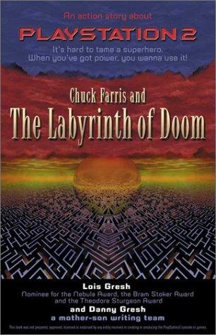 Chuck Farris and the Labyrinth of Doom by Lois H. Gresh