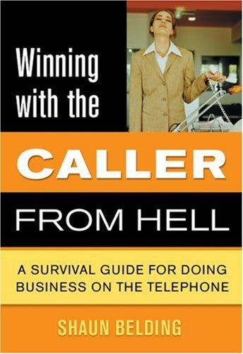 Winning with the Caller from Hell by Shaun Belding