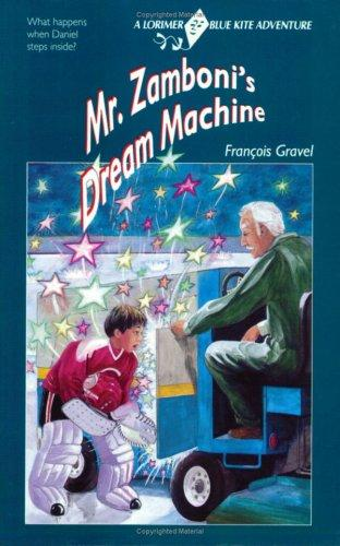 Mr. Zamboni's Dream Machine by Francois Gravel