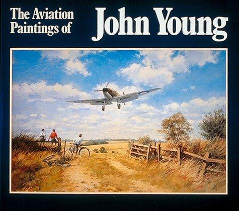 The Aviation Paintings of John Young by John Young
