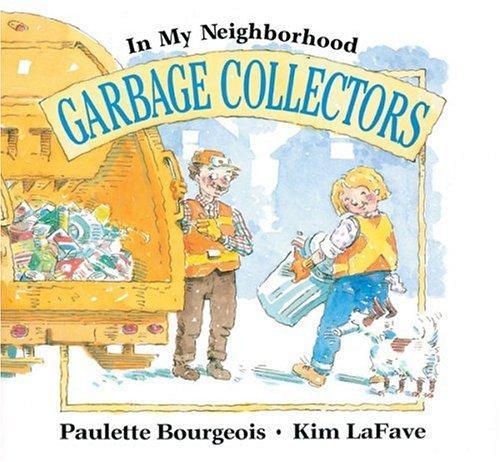 Garbage Collectors (In My Neighborhood)