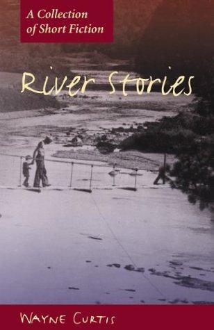 River stories by Wayne Curtis