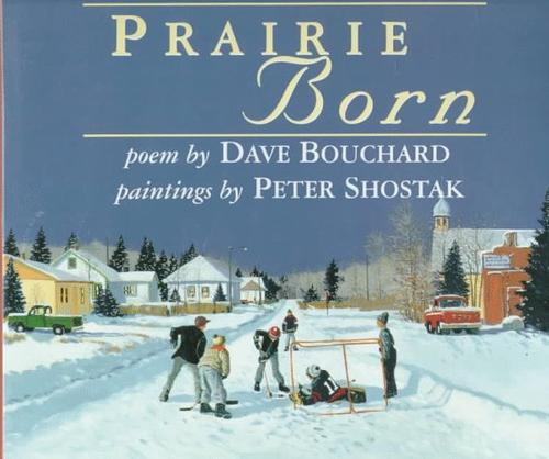 Prairie born by Dave Bouchard
