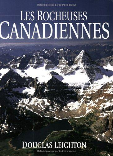 The Canadian Rockies (French - Les Rocheuses Canadiennes) by Douglas Leighton
