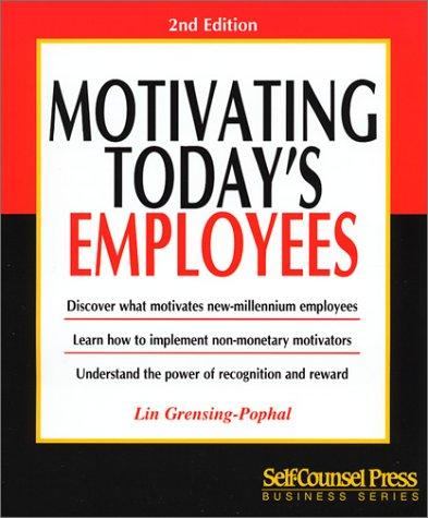 Motivating Today's Employees (Business Series) by Lin Grensing-Pophal, Lin Grensing Pophal