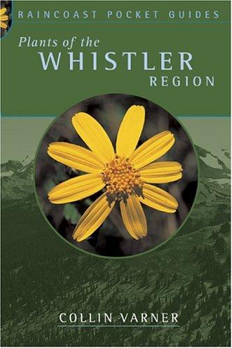 Plants of the Whistler region by Collin Varner