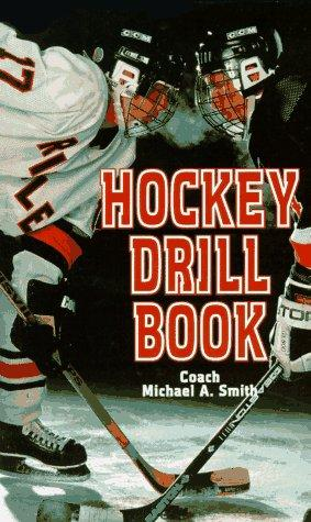Hockey Drill Book by Michael A. Smith