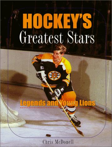 Hockey's Greatest Stars by Chris McDonell