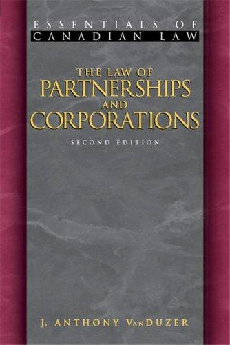 The law of partnerships and corporations by J. Anthony VanDuzer
