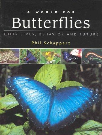 A World for Butterflies by Phil Schappert