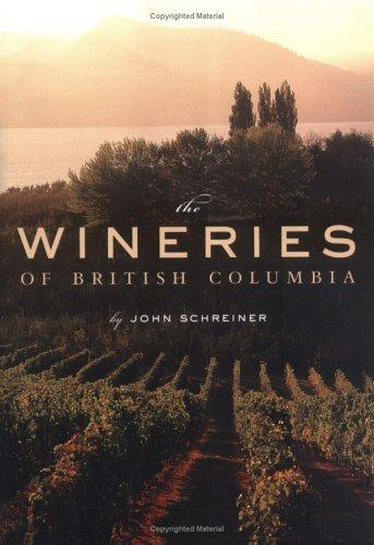 The Wineries of British Columbia