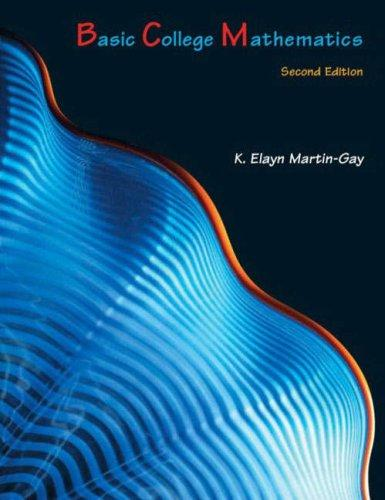 Basic college mathematics by K. Elayn Martin-Gay