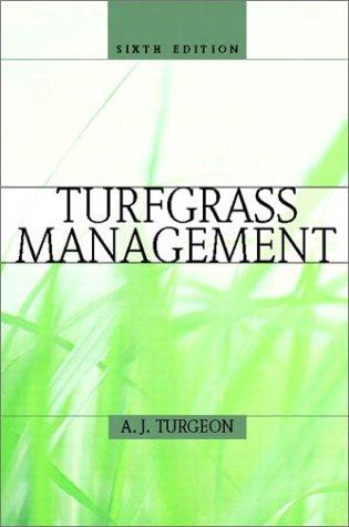 Turfgrass Management (6th Edition) by A. J. Turgeon, Alfred J. Turgeon