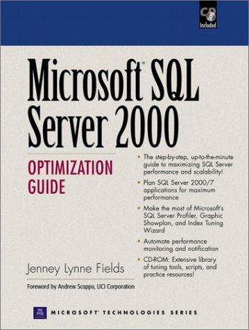 Microsoft SQL Server 2000 optimization guide by Jenney Fields