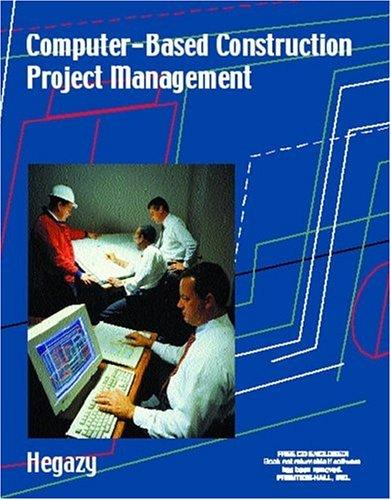 Computer-Based Construction Project Management by Tarek Hegazy
