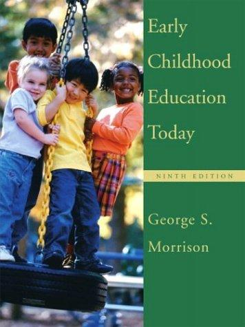 Early Childhood Education Today by George S. Morrison