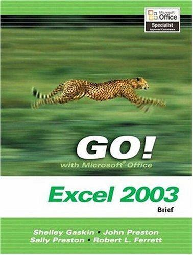 GO! with Microsoft Office Excel 2003- Brief by Shelley Gaskin