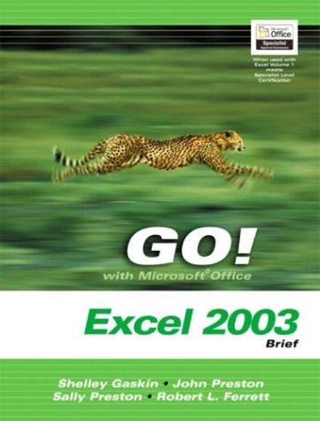 GO! with Mircrosoft Office Excel 2003 Brief- Adhesive Bound by Shelley Gaskin