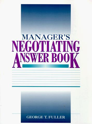 Manager's negotiating answer book by George Fuller