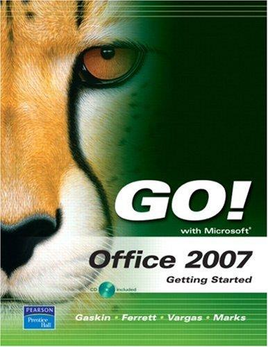 GO! with Office 2007 Getting Started (Go! Series) by Shelley Gaskin
