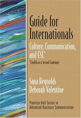 Guide for Internationals by Sana Reynolds, Deborah Valentine