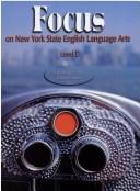 Focus on New York State English Language Arts-level D by Stuart Margulies