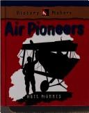 Air Pioneers by Neil Morris