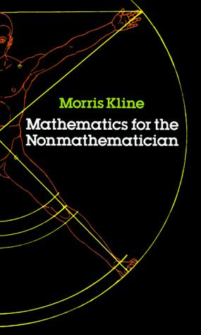 Mathematics for the nonmathematician by Morris Kline