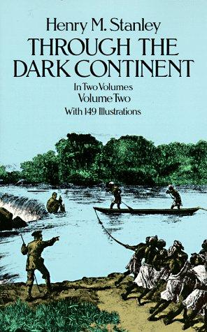 Through the Dark continent by Henry M. Stanley