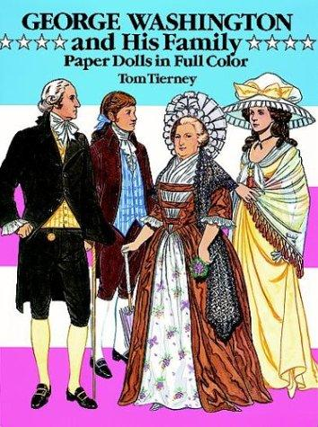 George Washington and His Family Paper Dolls in Full Color by Tom Tierney