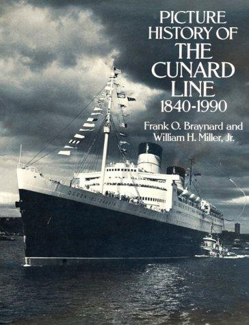 Picture history of the Cunard line, 1840-1990 by Frank Osborn Braynard