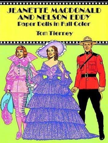 Jeanette MacDonald and Nelson Eddy Paper Dolls in Full Color by Tom Tierney