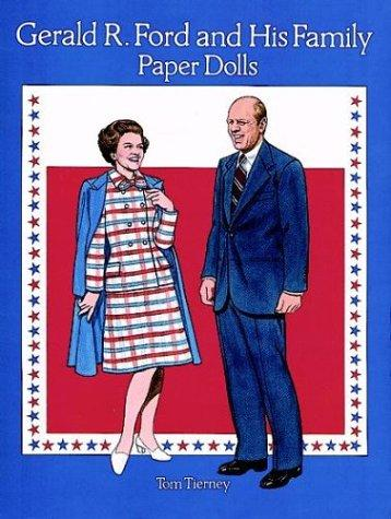 Gerald R. Ford and His Family Paper Dolls by Tom Tierney