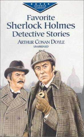 Favorite Sherlock Holmes detective stories by Sir Arthur Conan Doyle