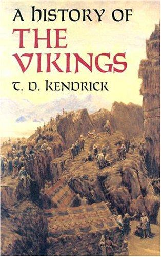 A History of the Vikings by T. D. Kendrick