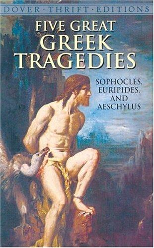 Five great Greek tragedies by Sophocles, Euripides, and Aeschylus.